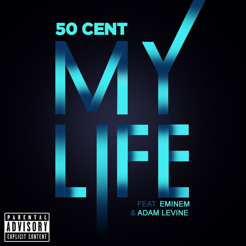 50 Cent Ft. Eminem & Adam Levine - My Life